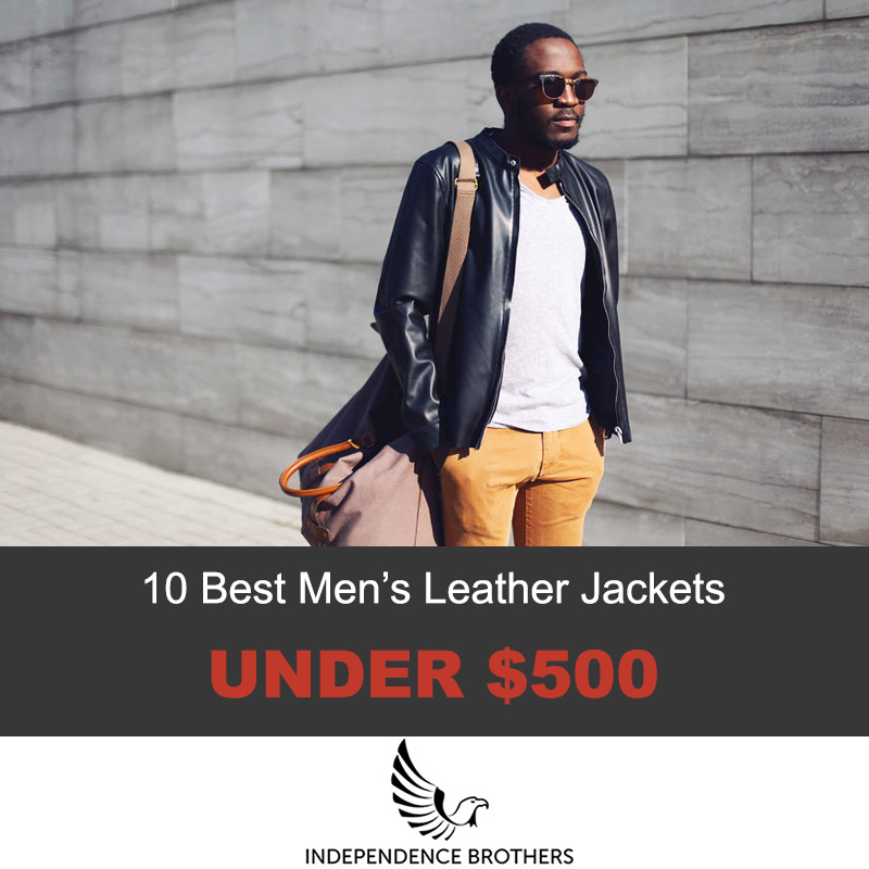 10 Best Men S Leather Jackets Under 500 Real Custom Leather