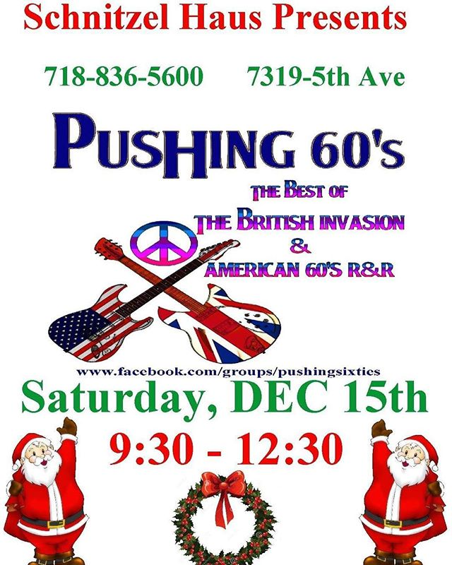 Schnitzel Haus 7319-5th Ave  Friday - 7pm Jeffrey Folmer  Saturday - A Christmas event not to be missed with pushing 60's starting at 9:30