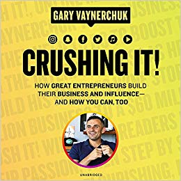 Crushing It!: Gary Vaynerchuk