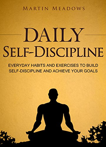 Daily Self Discipline: Martin Meadows
