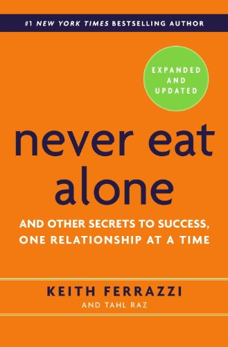 Never Eat Alone: Keith Ferrazzi