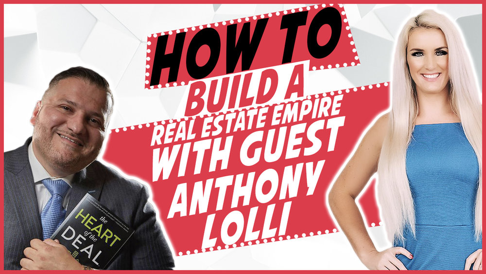 How_to_build_a_real_estate_empire_with_guest_Anthony_Lolli.jpg