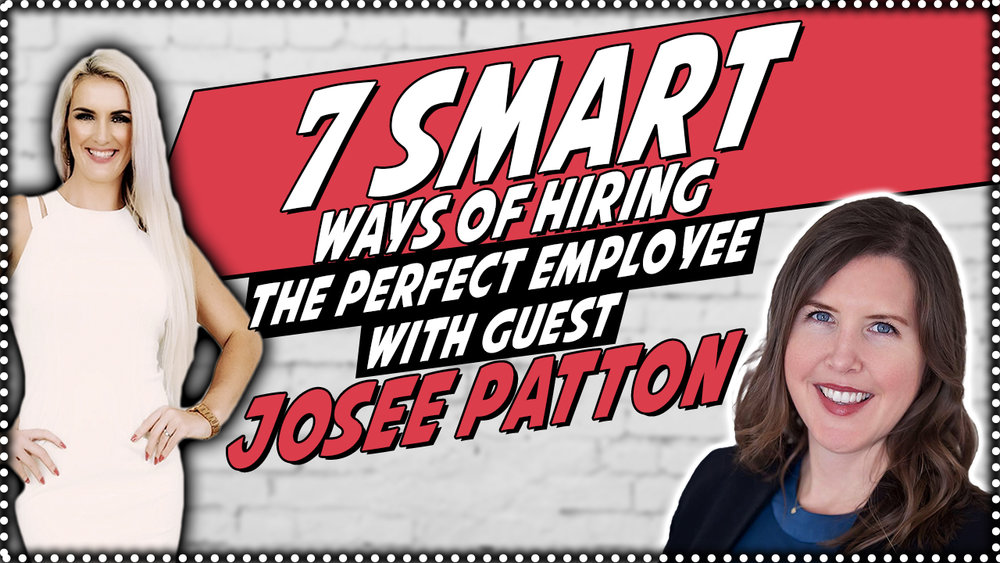 7_Smart_ways_of_hiring_the_perfect_employee_with_guest_Josee_Patton.jpg