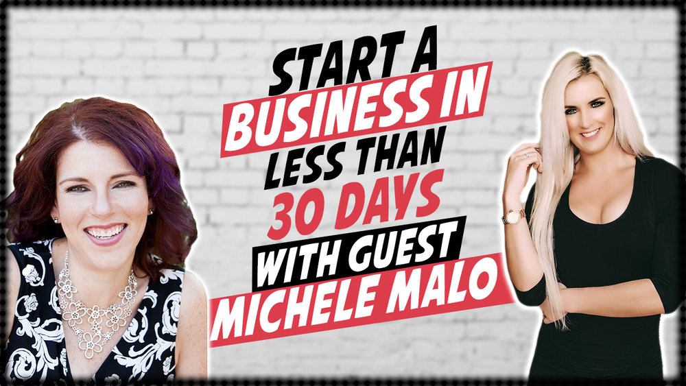 How to start a business in less than 30 days with Michele Malo.jpg