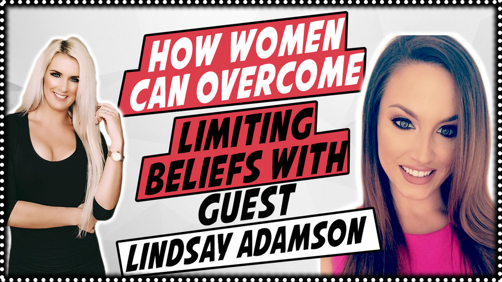 How women can overcome limiting beliefs with Lindsay Adamson.jpg