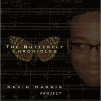 The Butterfly Chronicles - Kevin Harris Project