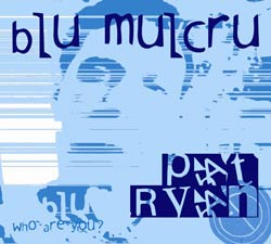 Blue Mulcru - Pat Ryan
