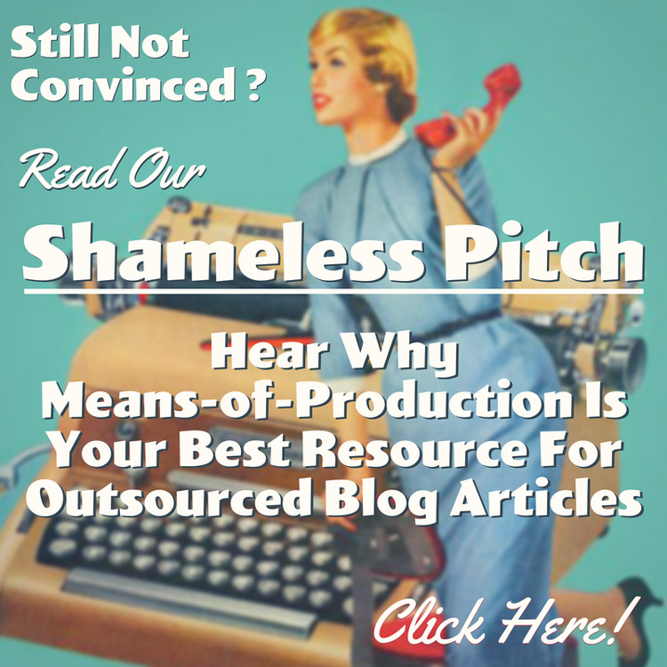 Outsource your blog writing to Means-of-Production