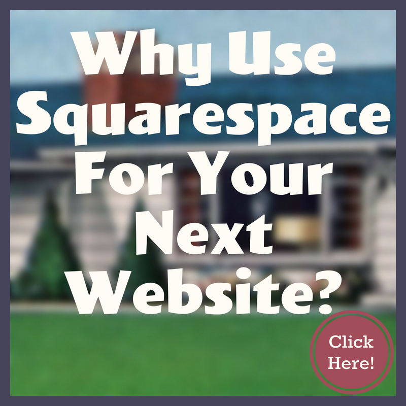 Why You Should Be Using Squarespace To Build Your Website