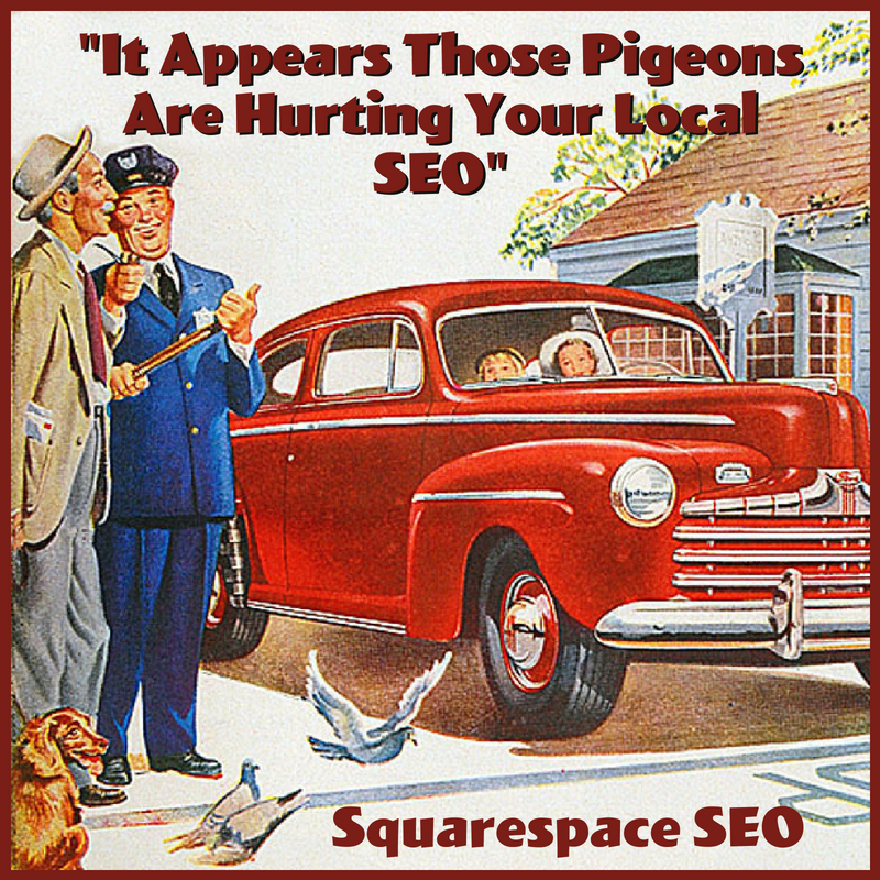 Google Pigeon, Local SEO and Squarespace