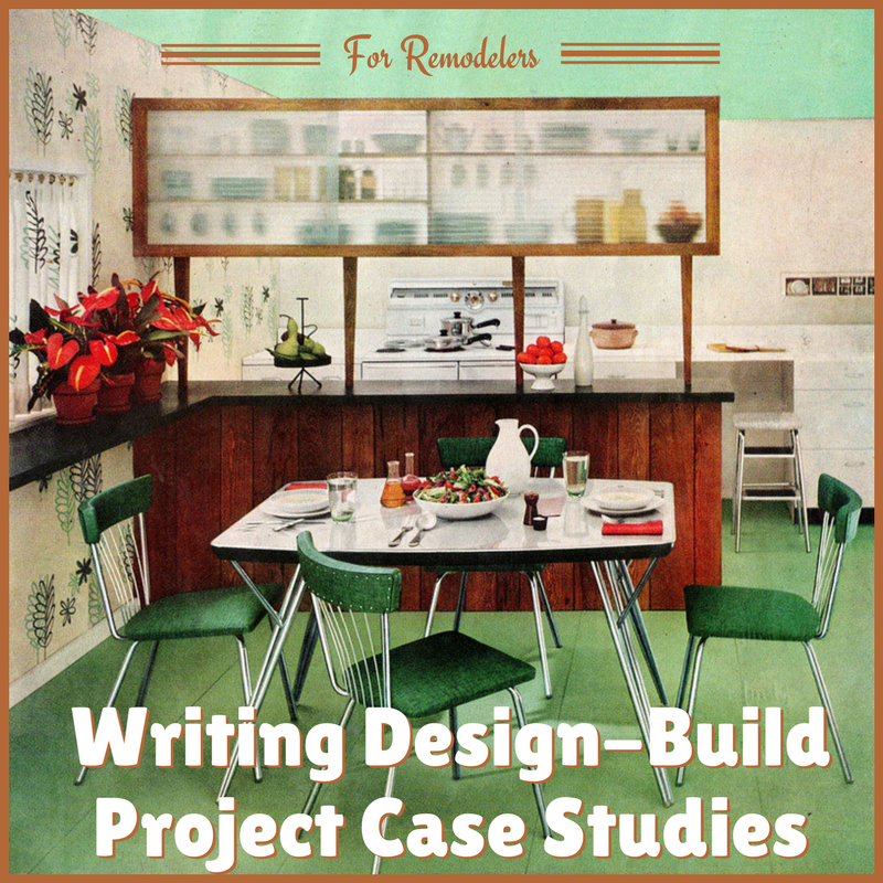 Writing design-build case-studies for remodeling-firm