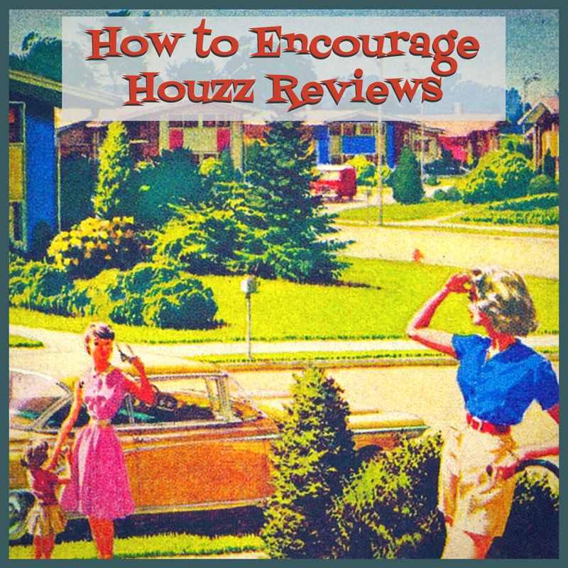 How To Encourage Houzz Reviews