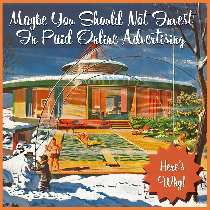 Why You Should Not Invest In Paid Advertising