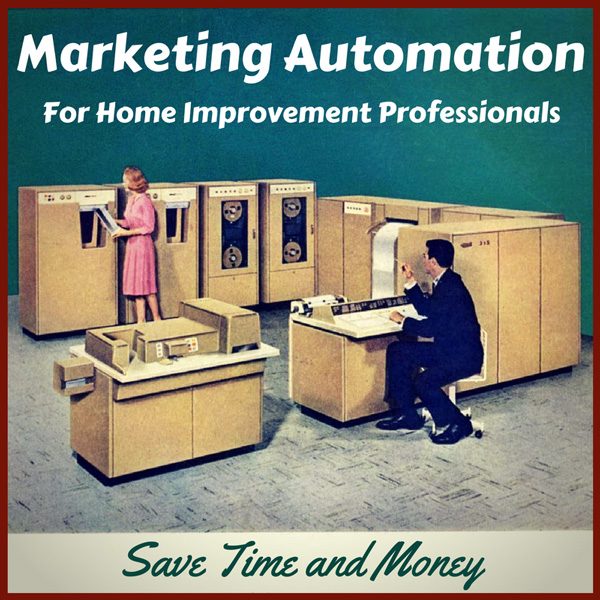 Marketing Automation For Home Improvement Firms