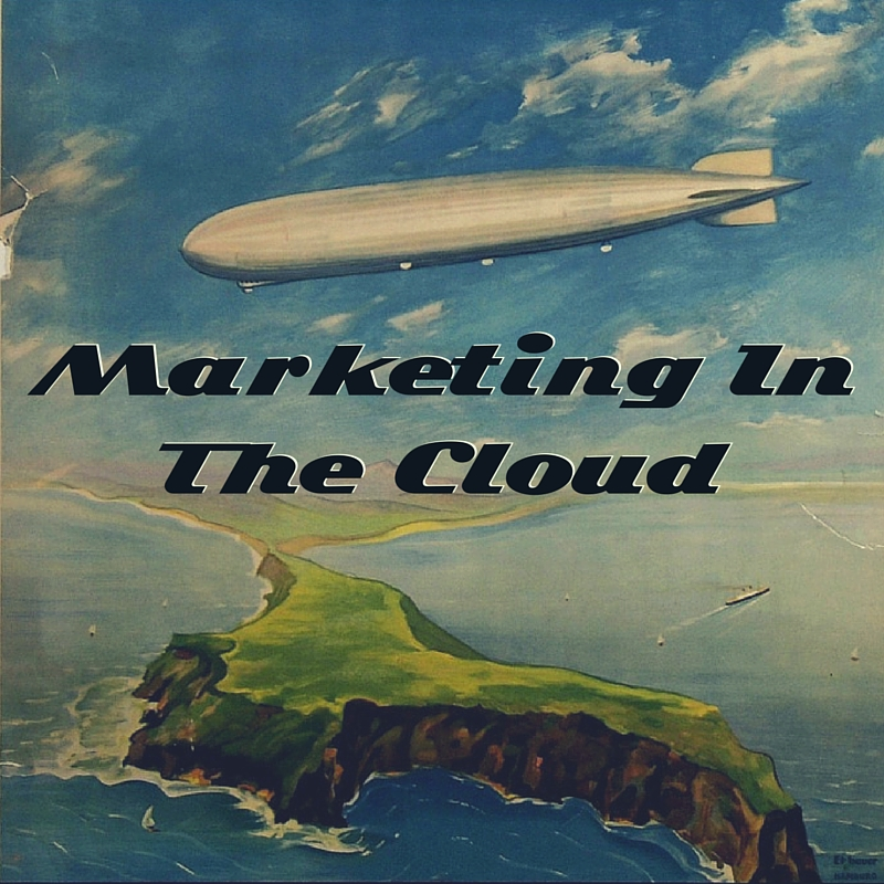 Use Cloud Based Marketing To Keep Your Cost's Low and Effectiveness High