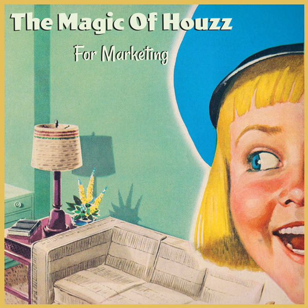 attract better clients with Houzz Marketing