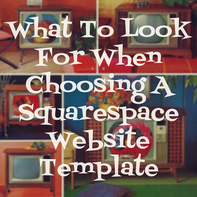 How To Choose a Squarespace Website Template