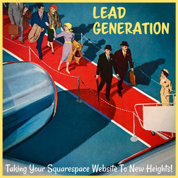Building a Squarespace Website For Lead Generation