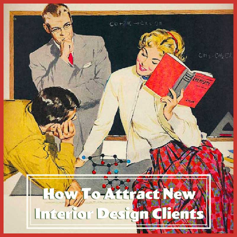 Attract new interior design clients through education