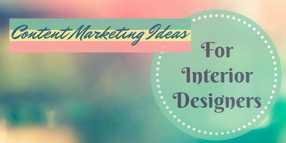 Content Marketing Blog Ideas for Interior Designers