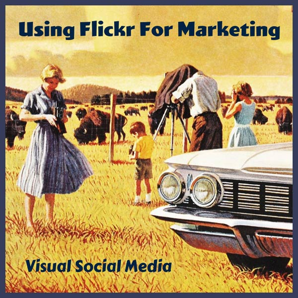 Using Flickr For Marketing