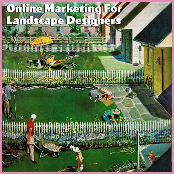 Online Marketing For Landscape Designers