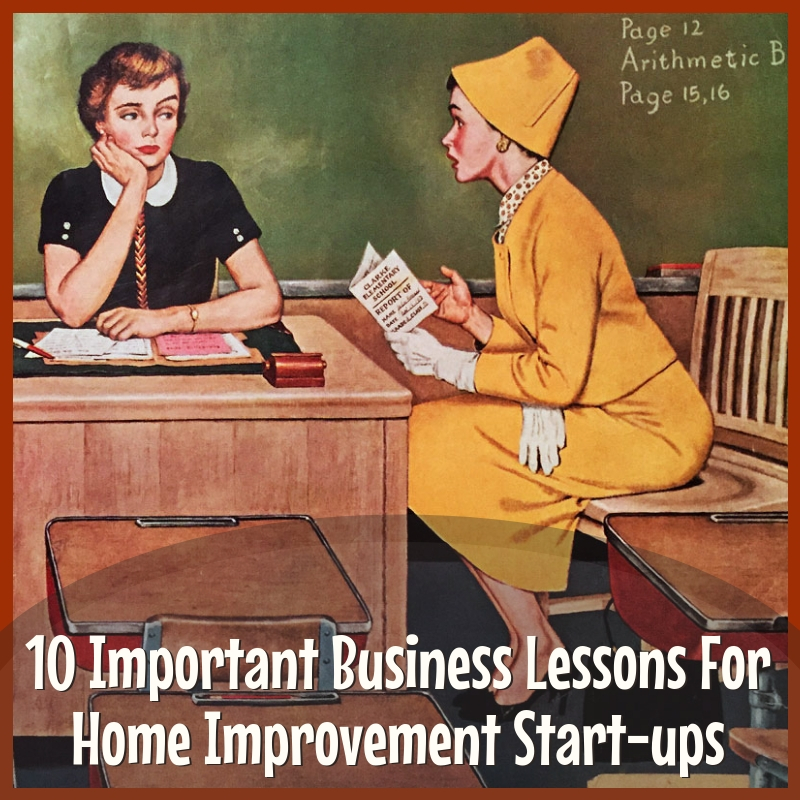 Ten business lessons for early stage home design and construction firms.