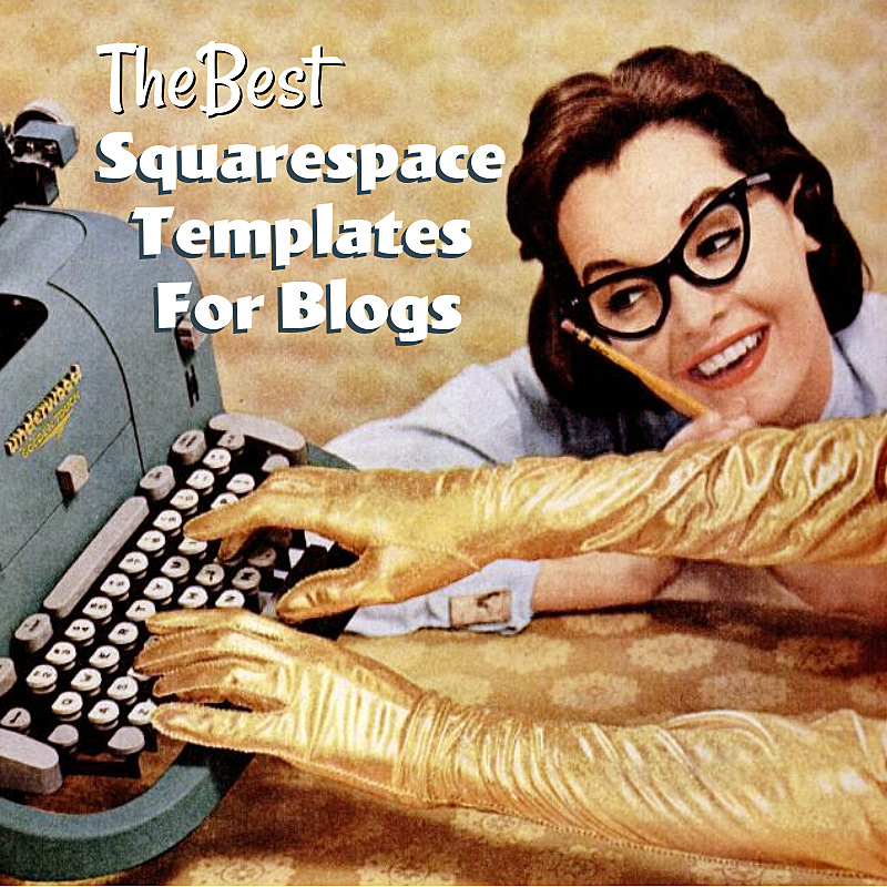 The Best Squarespace Templates For Blogs