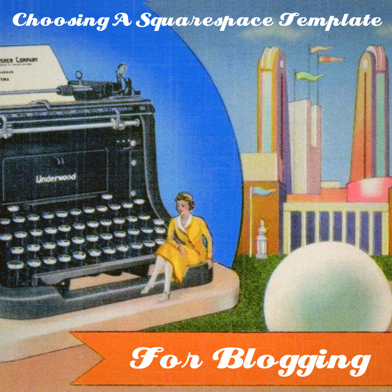 Choosing a Squarespace Template For Blogging
