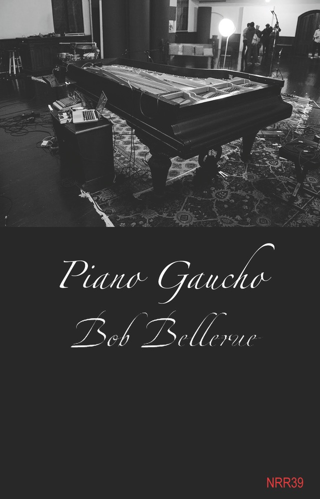 "NRR39: Bob Bellerue - ""Piano Gaucho"""