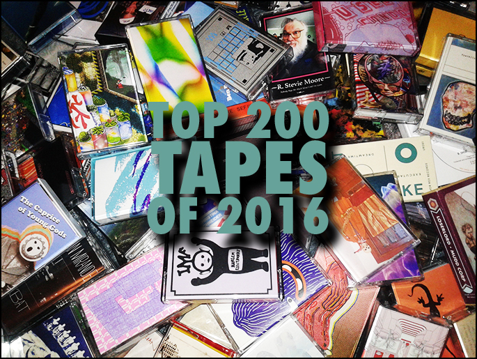 Tabs Out:Top 200 Tapes of 2016 -