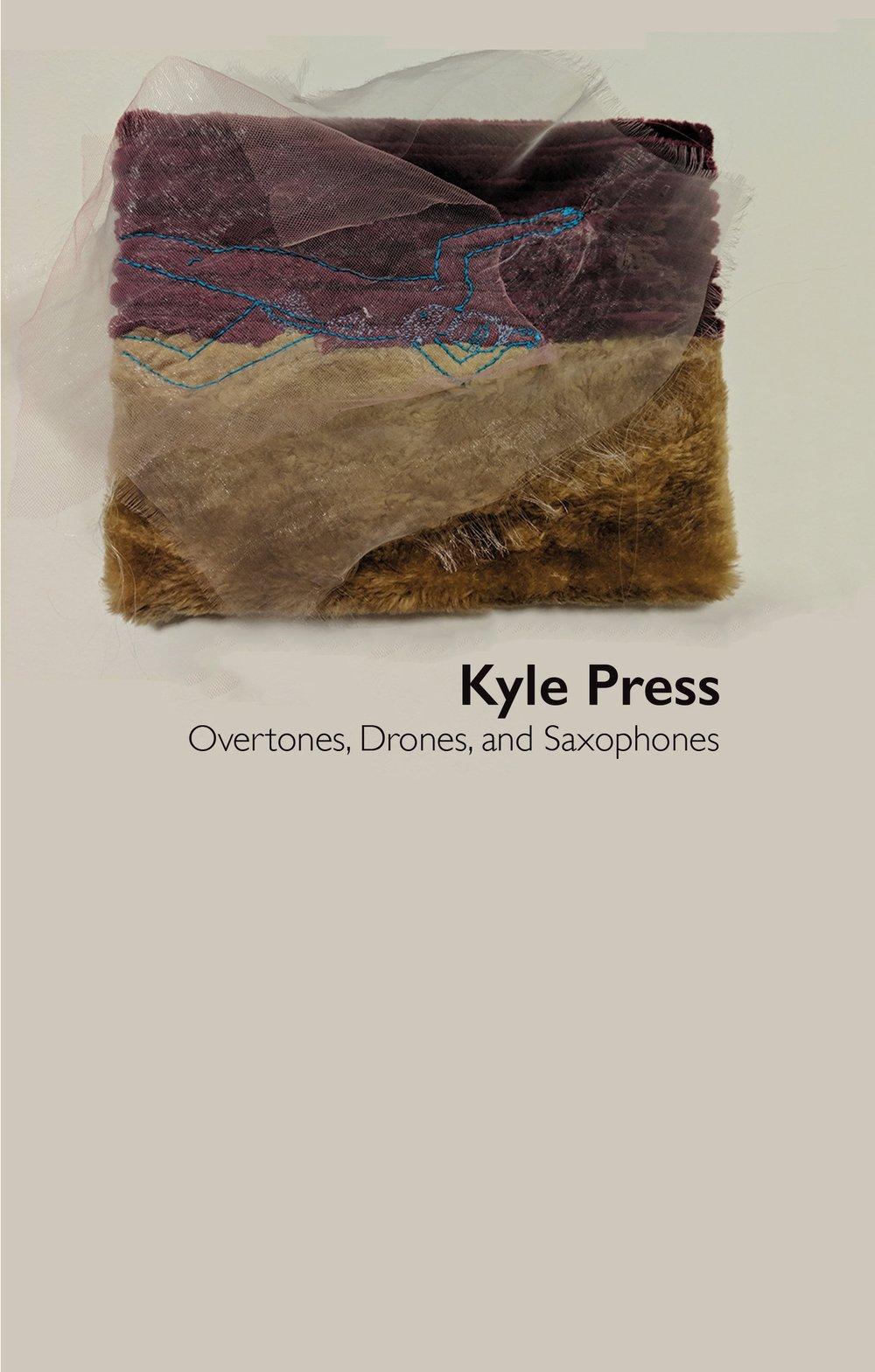 """NRR102: Kyle Press - """"Overtones, Drones & Saxophones"""" C60"""
