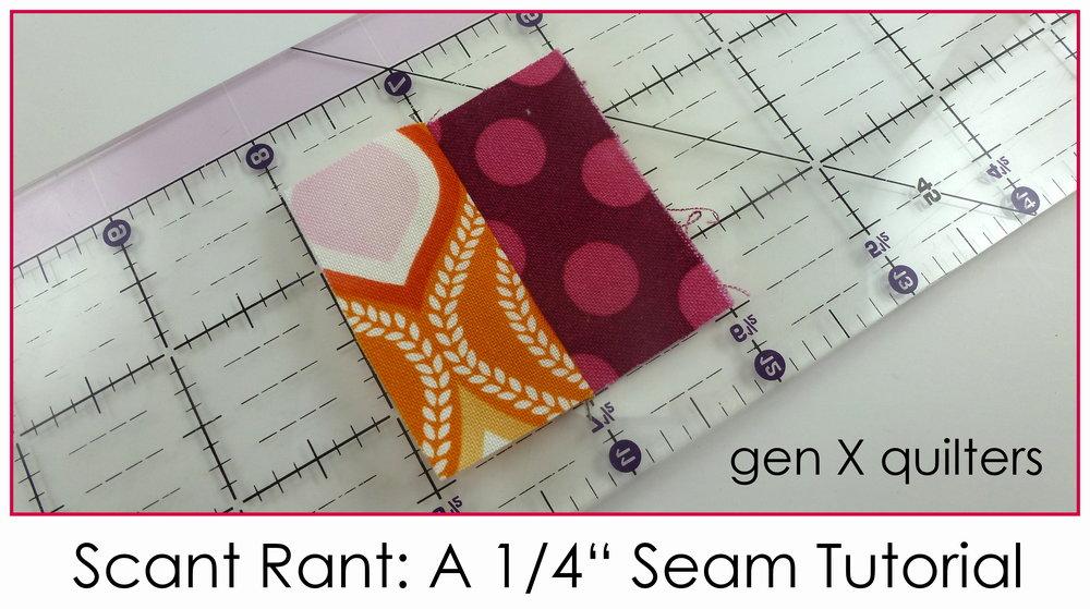 "Scant Rant 1/4"" Seam"