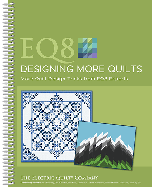 EQ8: Designing More Quilts