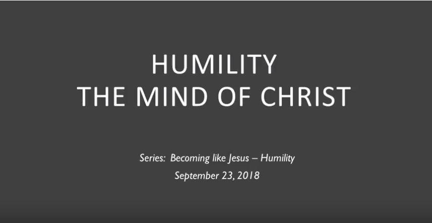 Becoming Like Jesus - Humility - 9/23/2018 - 9/30/2018