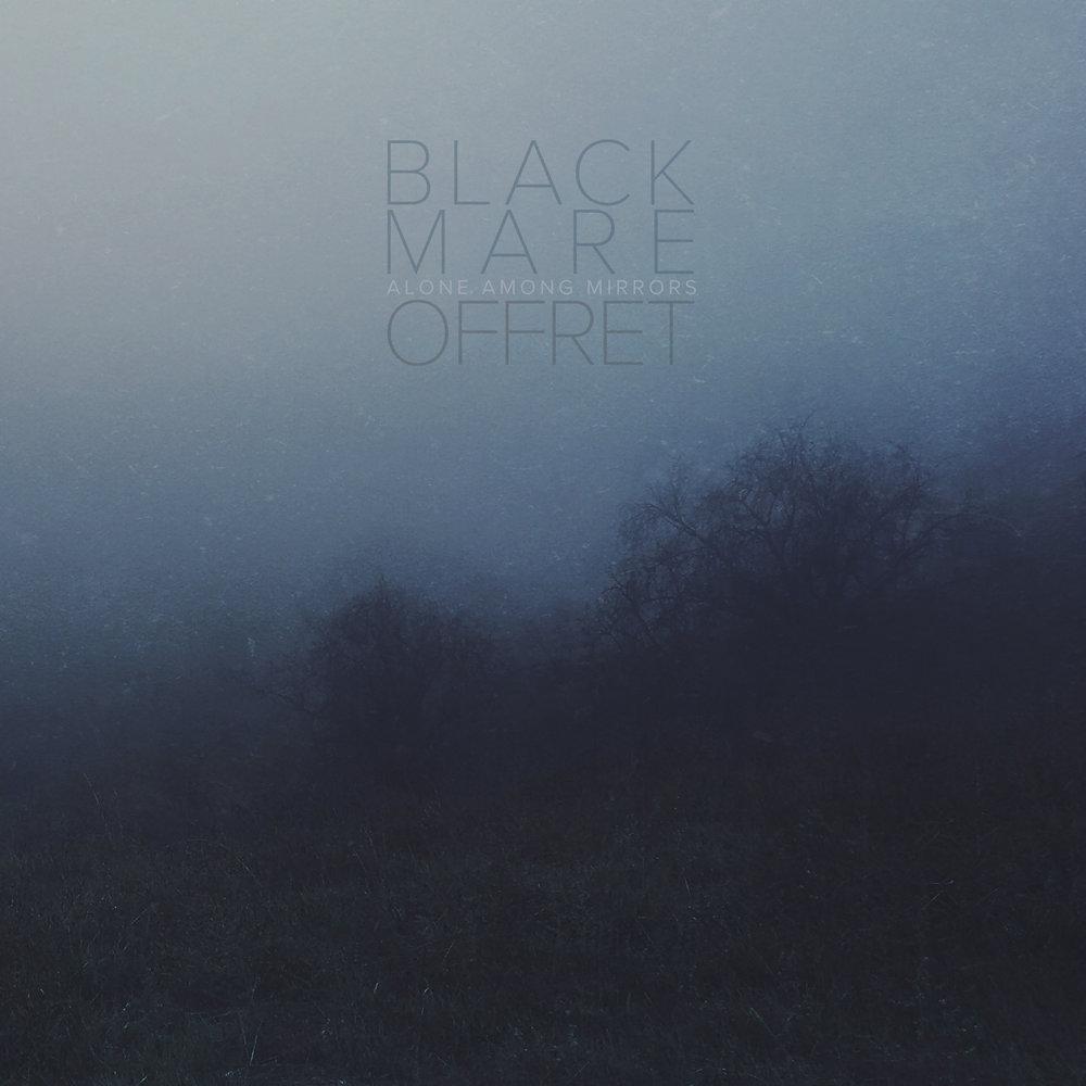 OPS003 - BLACK MARE & OFFRETAlone Among Mirrors 7