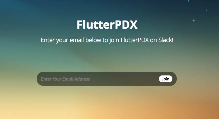 Slack Invite WebApp - I co-founded Portland's Flutter meetup. One of the problems we solved for was inviting people into our Slack channel for ongoing discussions about the technology. Github repo located here.