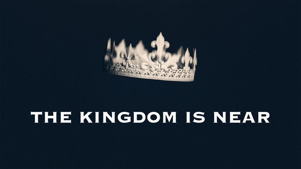 1 The Kingdom is Near.001.jpeg