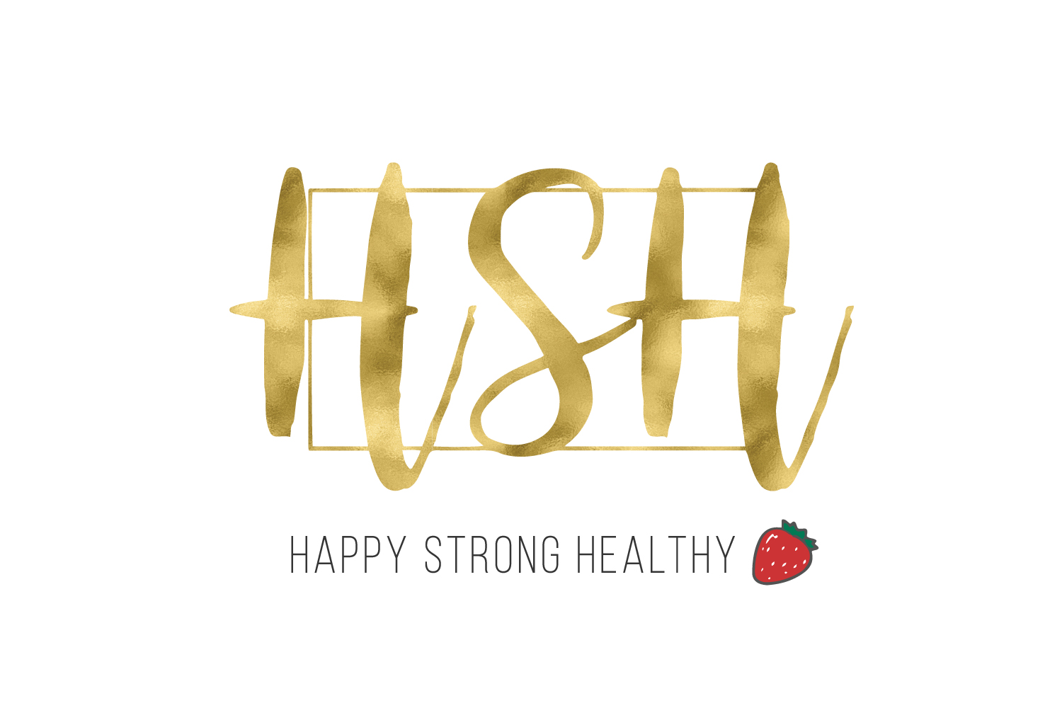 Happy Strong Healthy