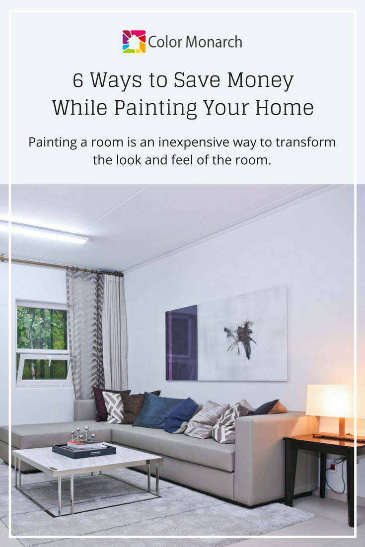 6 Ways to Save Money While Painting Your Home — Color Monarch