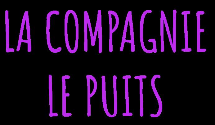 Compagnie le Puits - Compagnie de spectacles vivants, Fort Barreaux, France