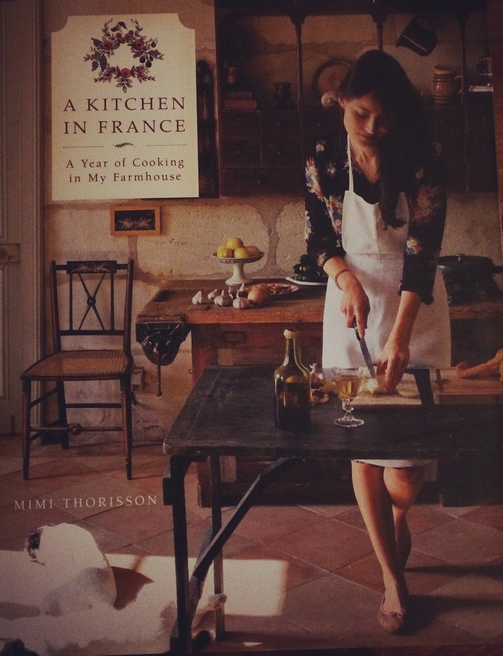 Mimi Thorisson's book:  'A Kitchen in France'.