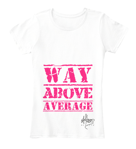 Way Above Average - £25.00 - 100% ORGANIC COTTON