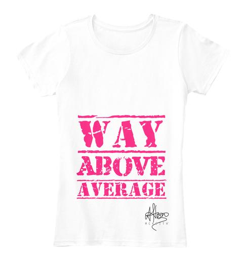 Way Above Average-£25.00 - 100% ORGANIC COTTON