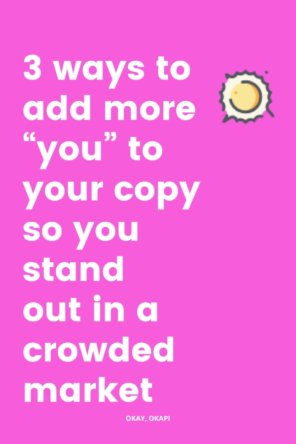 "3 ways to add more ""you"" to your copy so you stand out in a crowded market"