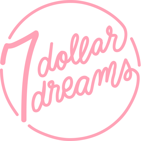 7 Dollar Dreams