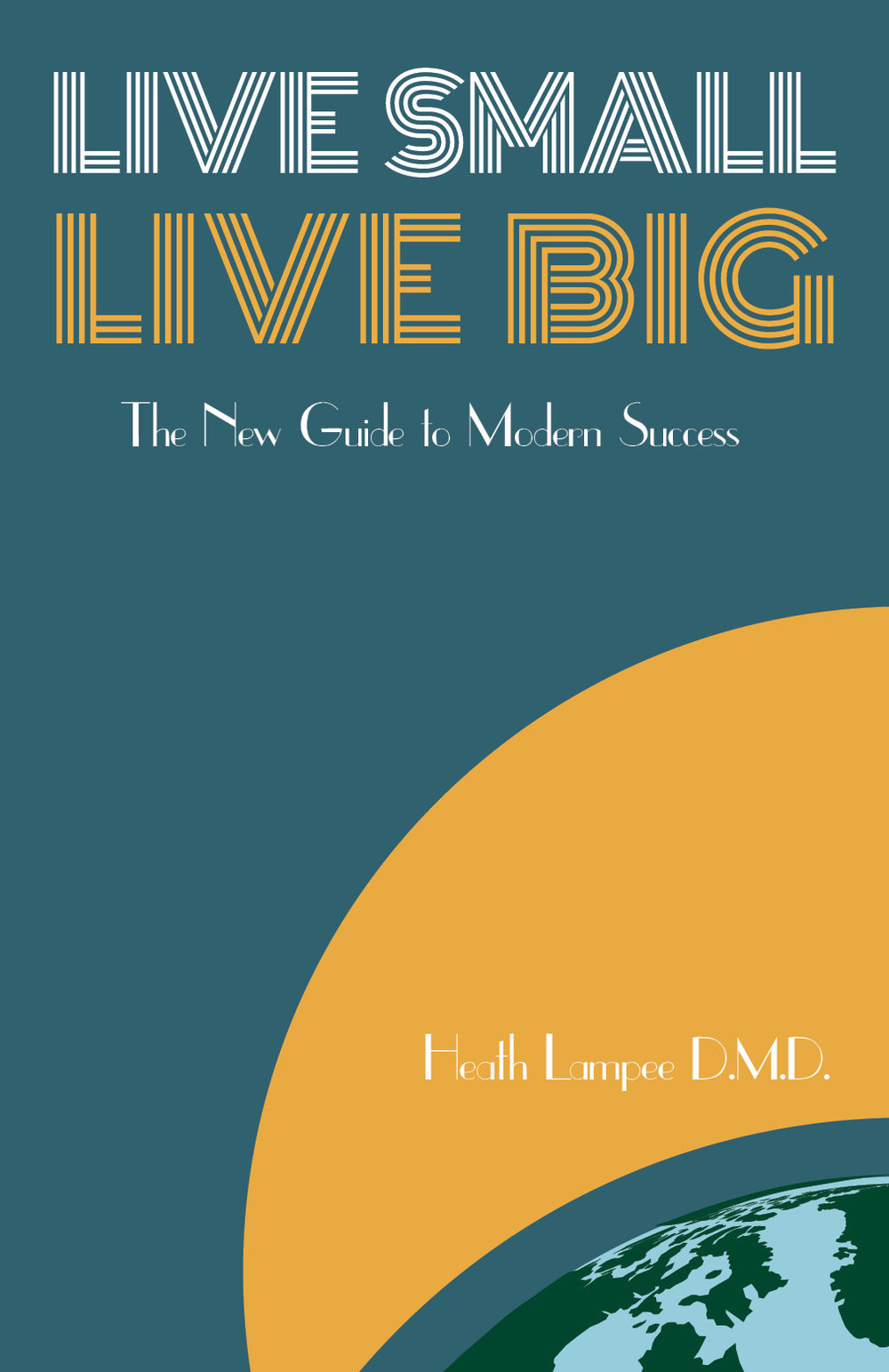 Live Small, Live Big (Sleep Dentistry Defined, 2017)