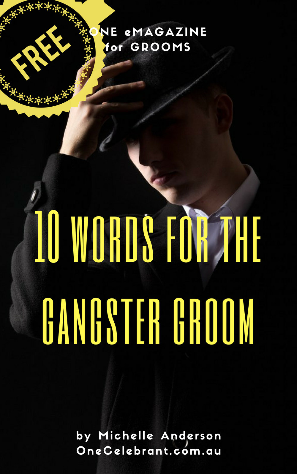 "Click the image for a FREE copy of ""10 Words for the Gangster Groom"" written by Michelle Anderson. Sure to make any groom cool and calm."