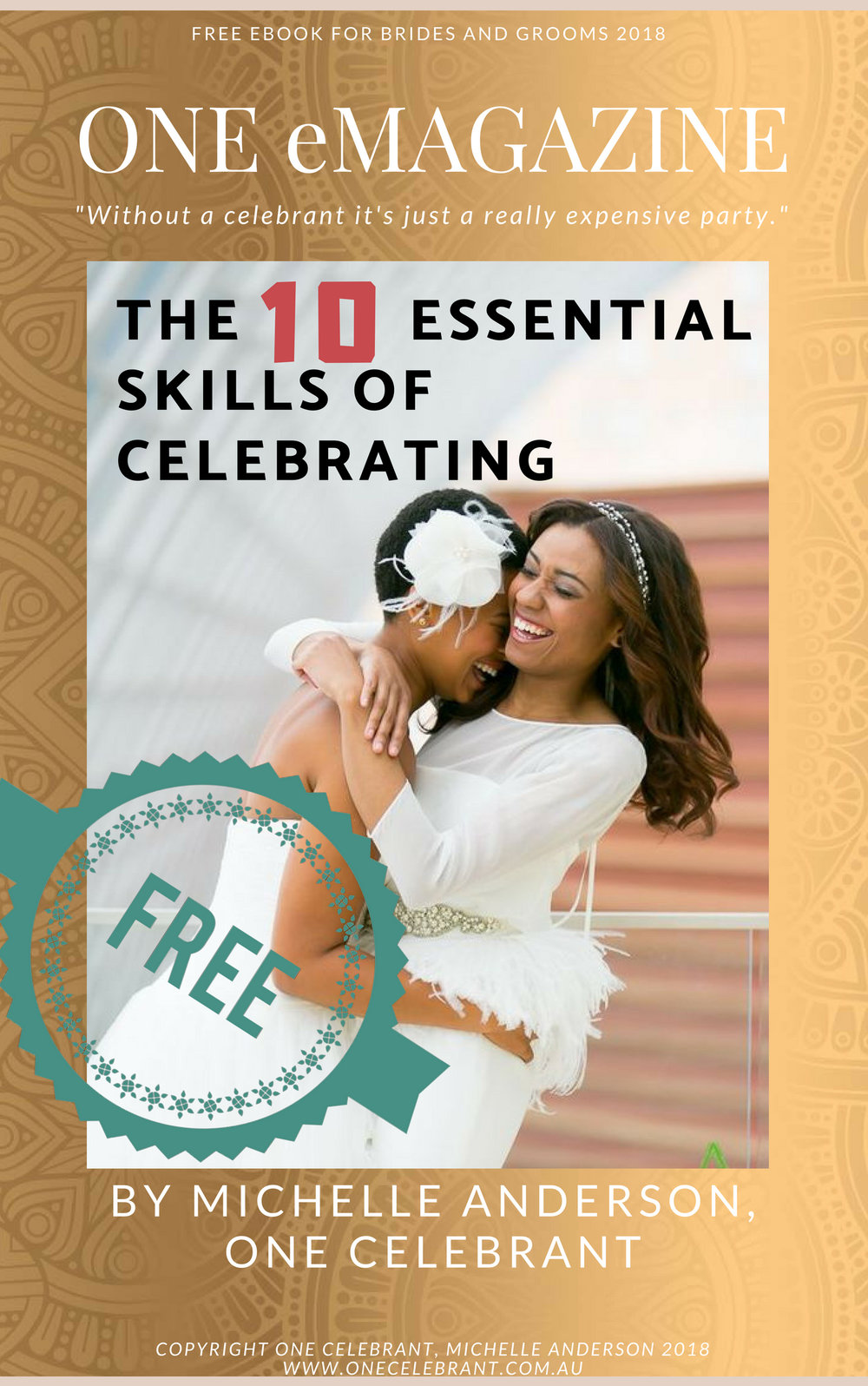 "Click the image to receive your FREE copy of ""The 10 Essential Skills of Celebrating"". It is a must-have guide to choosing the right celebrant for you."