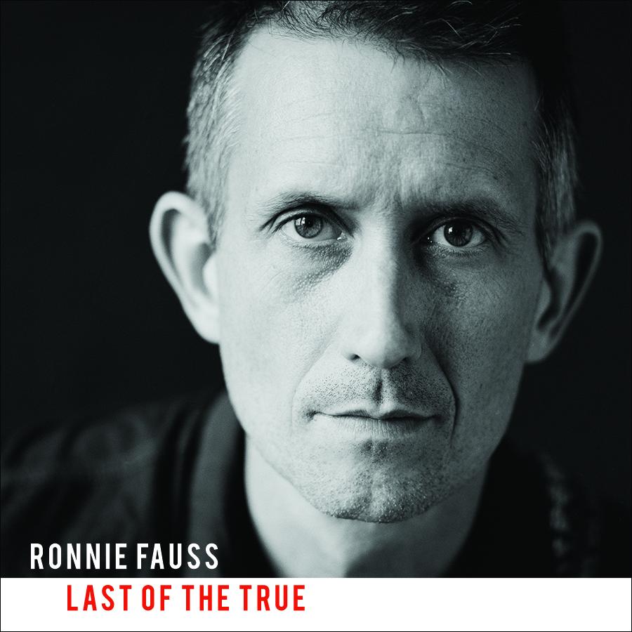 Ronnie-Fauss-Last-Of-The-True-1.jpg